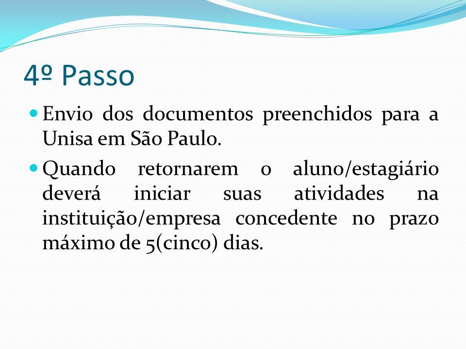  Os relatórios e toda documentação produzida durante o estágio deverá ser enviada a Unisa São Paulo até o término do módulo, sob pena de reprovação na disciplina.