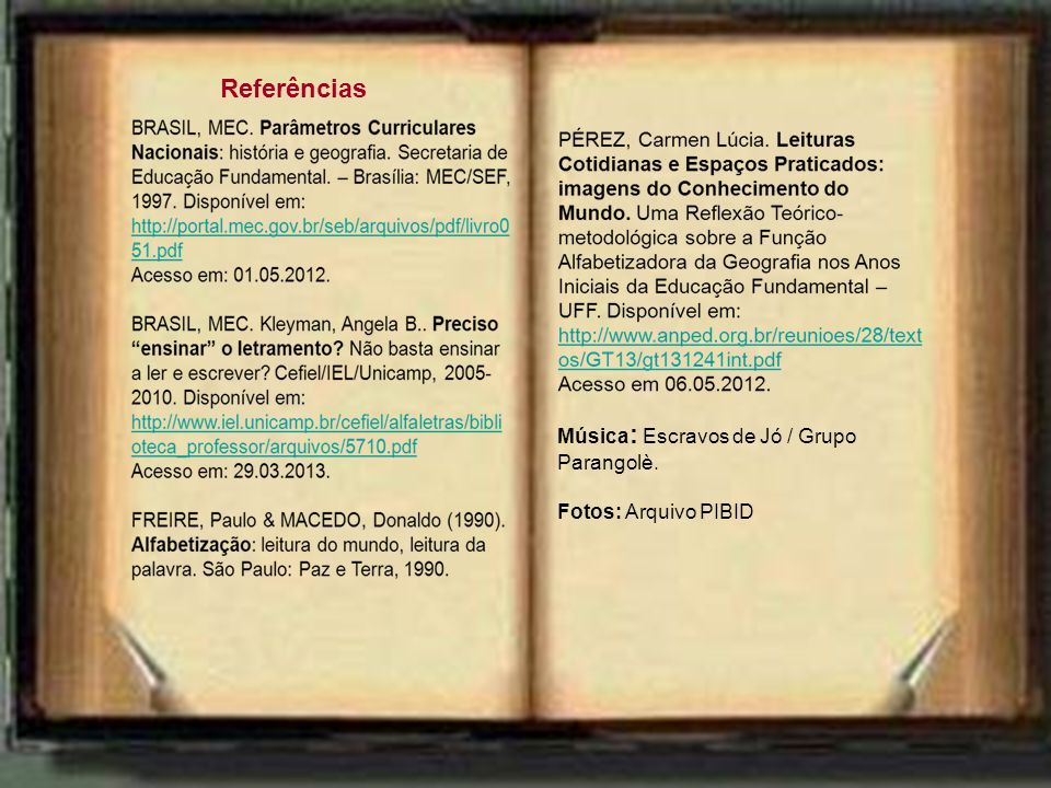 Referências Música : Escravos de Jó / Grupo Parangolè. Fotos: Arquivo PIBID