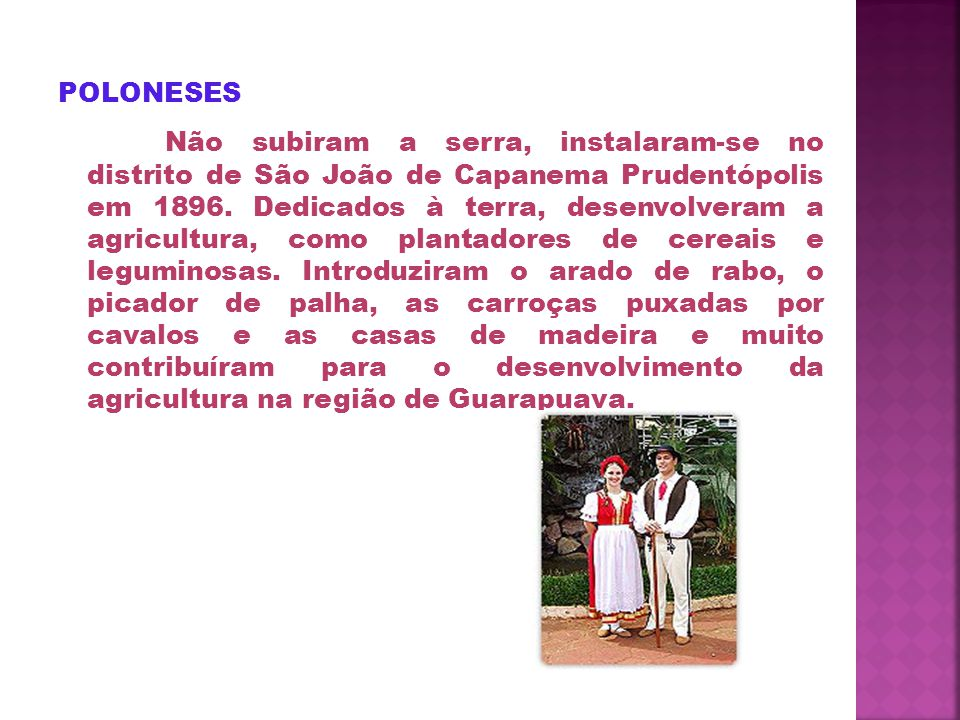 UCRANIANOS Chegaram na última década do século XIX e também ficaram em São João do Capanema.