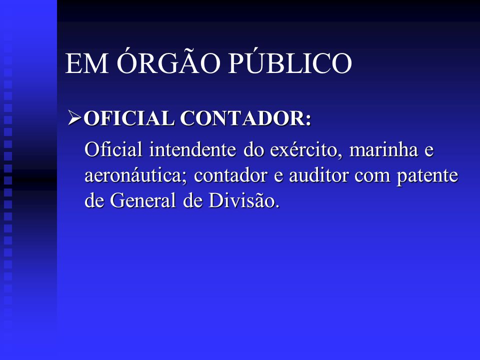 EM ÓRGÃO PÚBLICO  OUTROS CARGOS PÚBLICO: Controlador de arrecadação; contador do Ministério Público; fiscal do Ministério do Trabalho; analista do Banco Central do Brasil; inspetor da Comissão de Valores Mobiliários; auditor fiscal do Tesouro Nacional.