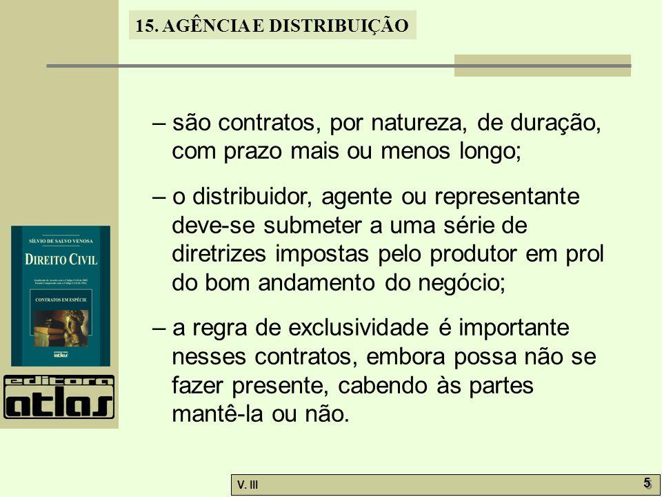 15.AGÊNCIA E DISTRIBUIÇÃO V. III 6 6 15.3. Agência: – o art.