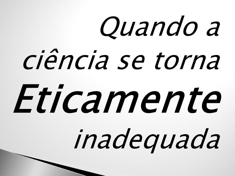 Ignorância Omissão Slippery Slope (efeito bola de neve ) Eugenia Cultura de Morte (Ratzinger) Não-tratamento Impedimento de qualquer possibilidade de ajuda