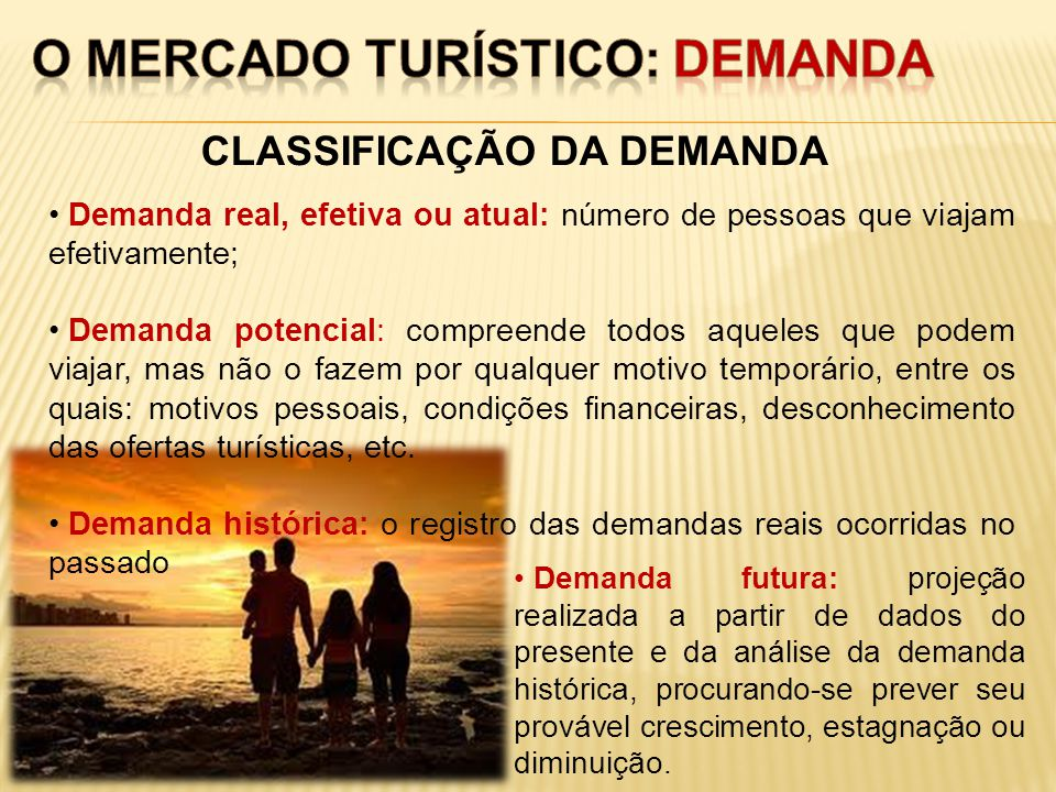 CARACTERÍSTICAS DA DEMANDA TURÍSTICA SAZONALIDADE: SAZONALIDADE: Oscilação da demanda em períodos específicos do ano, como férias escolares, clima, eventos, etc.