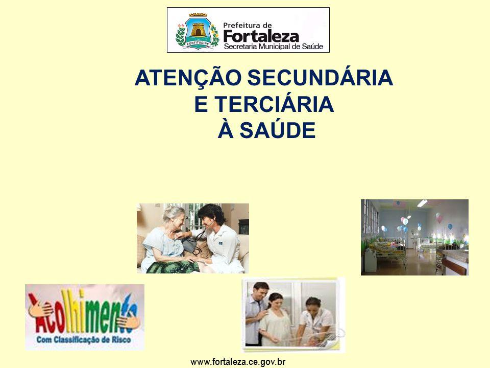 www.fortaleza.ce.gov.br ATENÇÃO SECUNDÁRIA CONCLUSÃO DAS OBRAS NAS UNIDADES HOSPITALARES: •FROTINHA DE PARANGABA – R$ 2.850.000,00 •NOSSA SENHORA DA CONCEIÇÃO – R$ 2.300.000,00 •GONZAGA MOTA BARRA DO CEARÁ – R$ 2.400.000,00 TOTAL: R$ 7.550.000,00 (Recursos Municipais)