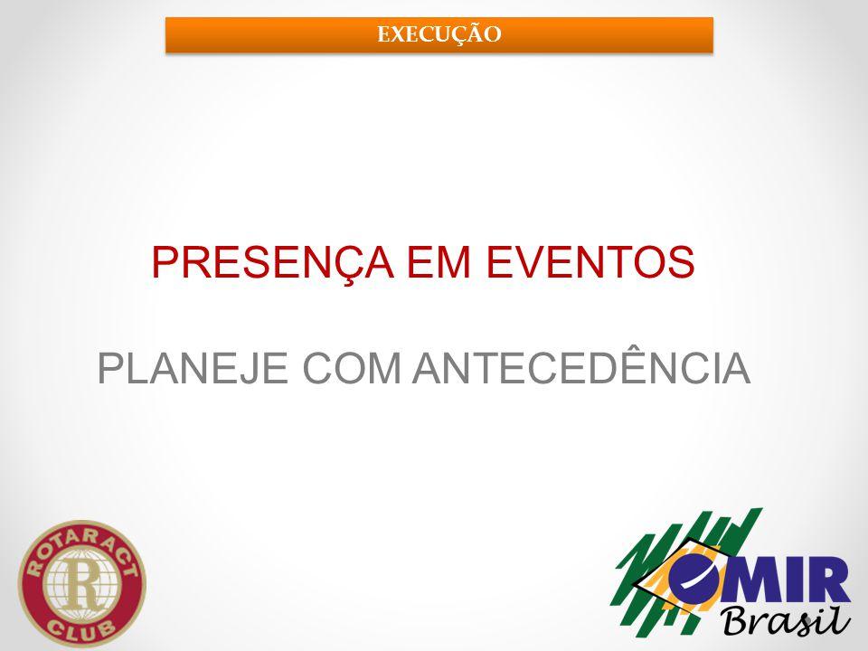 RELACIONAMENTO COM ROTARY E INTERACT -Participar das Reuniões -Participar de Projetos -Convidar para Reuniões e Projetos EXECUÇÃO