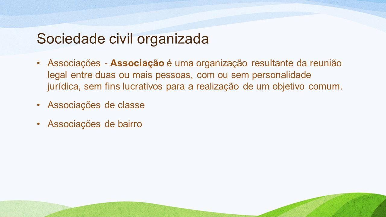 Sociedade Civil Organizada •Sindicato é uma agremiação fundada para a defesa comum dos interesses de seus aderentes.