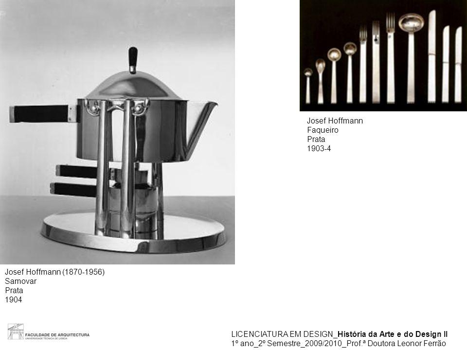 LICENCIATURA EM DESIGN_História da Arte e do Design II 1º ano_2º Semestre_2009/2010_Prof.ª Doutora Leonor Ferrão Josef Hoffmann (1870-1956) Garrafa e copo Vidro 1911