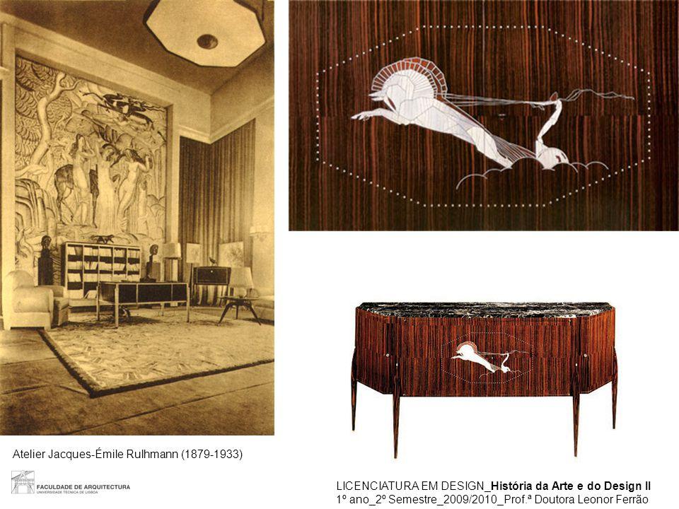 LICENCIATURA EM DESIGN_História da Arte e do Design II 1º ano_2º Semestre_2009/2010_Prof.ª Doutora Leonor Ferrão Atelier Jacques-Émile Rulhmann (1879-1933)