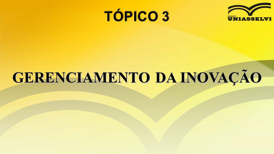 • A organização que não consegue enxergar a inovação como fator competitivo está com sério problema.