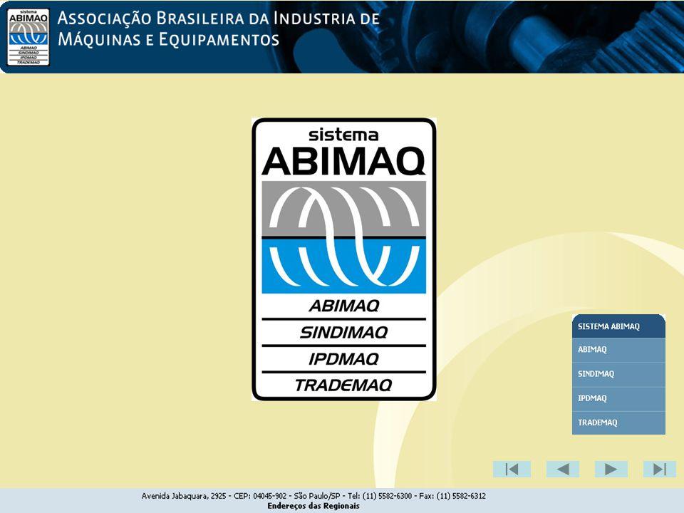 •ABIMAQ A Associação Brasileira da Indústria de Máquinas e Equipamentos – ABIMAQ, entidade representativa da estratégica indústria brasileira de máquinas e equipamentos, priorizando os interesses nacionais aos setoriais e os coletivos aos individuais.