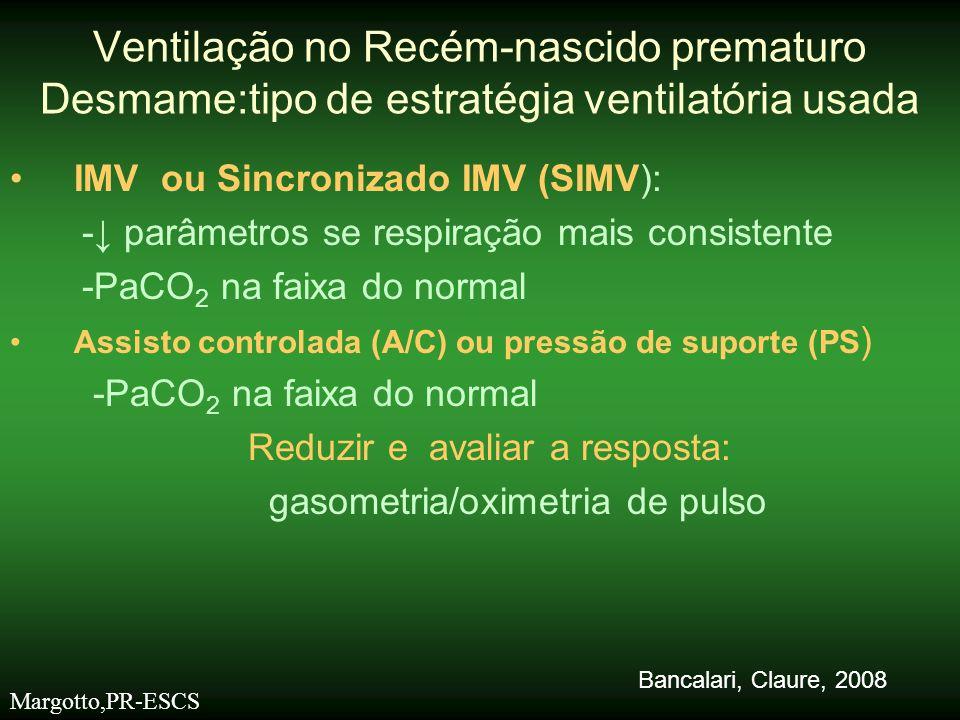 -Insuflação mecânica adicionada ao CPAP nasal -RN que falham no CPAP nasal (CPAP nasal inicial:46-50%;Extubação para CPAPn:25-40%) -Devido a extubação precoce de RN prematuros extremos 48% das Unidades Neonatais da Inglaterra usam a VNI Ventilação no Recém-nascido prematuro VENTILAÇÃO NÃO INVASIVA (VNI) Margotto,PR-ESCS Davis PG, 2008