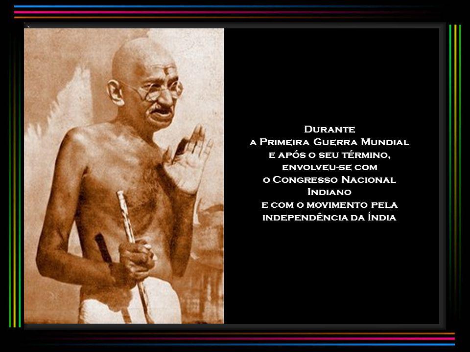 Durante a Primeira Guerra Mundial e após o seu término, envolveu-se com o Congresso Nacional Indiano e com o movimento pela independência da Índia