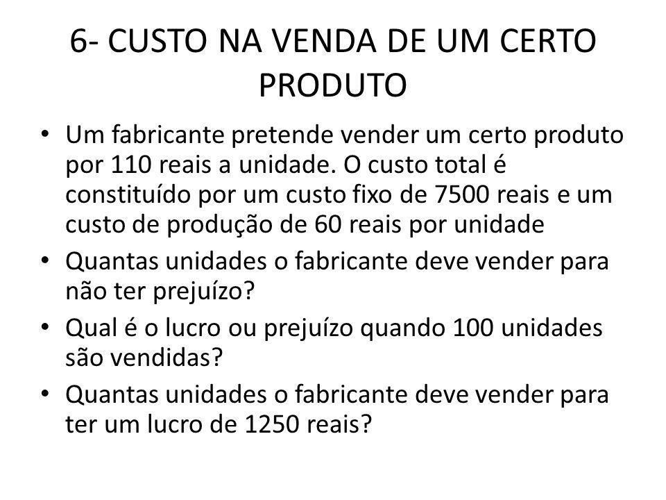 7- COMPARAÇÃO ENTRE OFERTAS • Uma locadora de automóveis cobra R$25 mais R$0,60 por quilômetro.