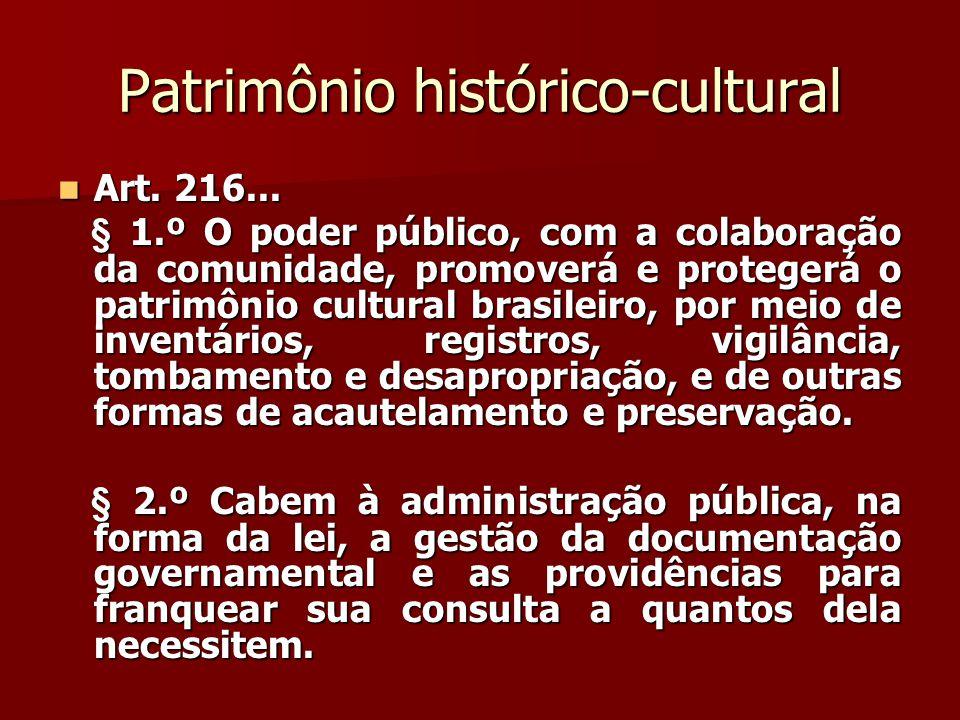 DANOS E AMEAÇAS AO PATRIMÔNIO HISTÓRICO-CULTURAL  São punidos na forma da lei (art.
