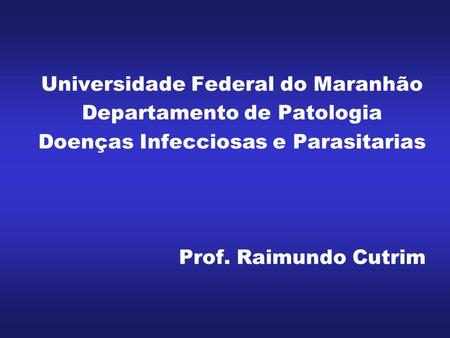 Universidade Federal do Maranhão Departamento de Patologia
