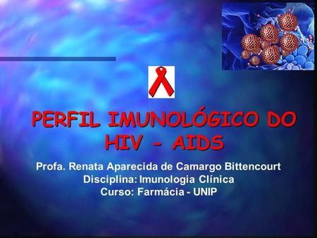 PERFIL IMUNOLÓGICO DO HIV - AIDS
