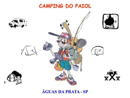 CAMPING DO PAIOL ÁGUAS DA PRATA - SP.