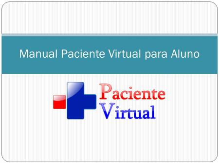 Manual Paciente Virtual para Aluno. Preencher Consulta.