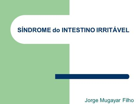 SÍNDROME do INTESTINO IRRITÁVEL