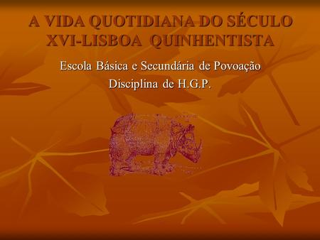 A VIDA QUOTIDIANA DO SÉCULO XVI-LISBOA QUINHENTISTA
