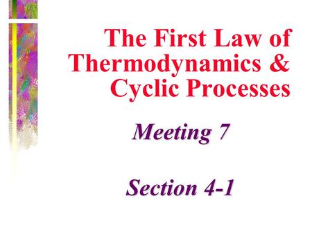 The First Law of Thermodynamics & Cyclic Processes
