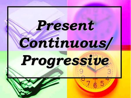 Present Continuous/ Progressive. Present Continuous Afirmative Present Continuous Afirmative Iameating Youare HeSheItis WeYouTheyare.