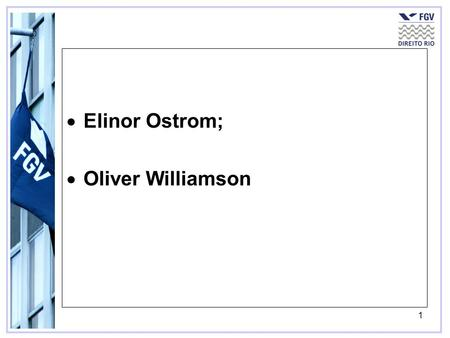 1 Elinor Ostrom; Oliver Williamson. 2 Elinor Ostrom; Oliver Williamson   aureates/2009/ecoadv09.pdf.