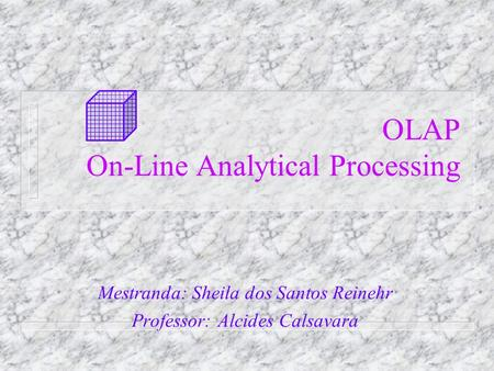 OLAP On-Line Analytical Processing