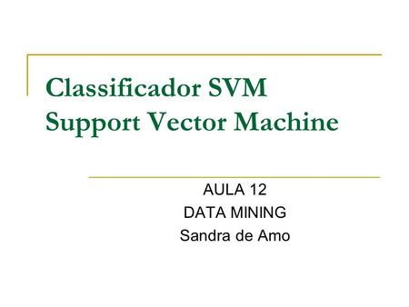 Classificador SVM Support Vector Machine