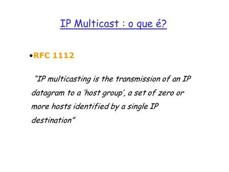 IP Multicast : o que é? RFC 1112