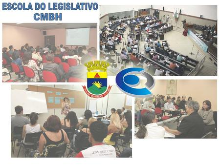 ESCOLA DO LEGISLATIVO CMBH.