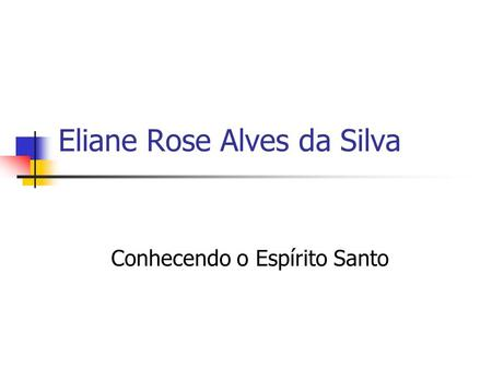 Eliane Rose Alves da Silva