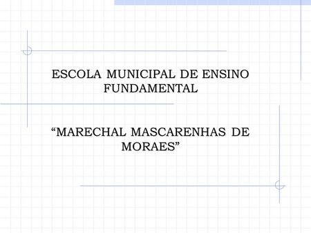 ESCOLA MUNICIPAL DE ENSINO FUNDAMENTAL