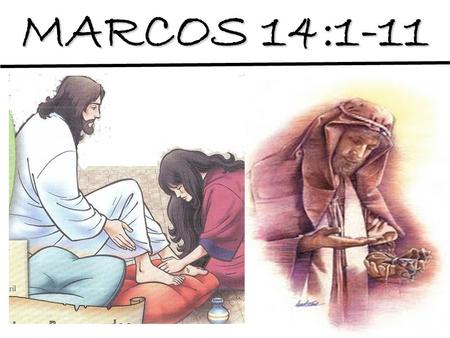 MARCOS 14:1-11.