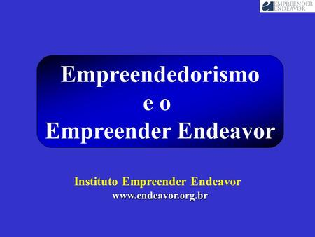 Instituto Empreender Endeavor