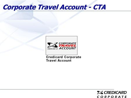 Corporate Travel Account - CTA