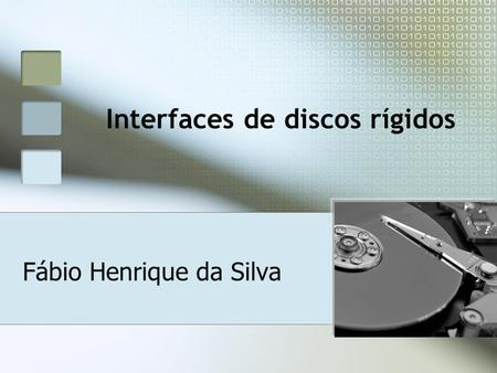 Interfaces de discos rígidos