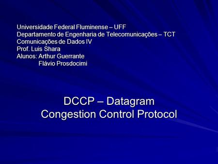 DCCP – Datagram Congestion Control Protocol