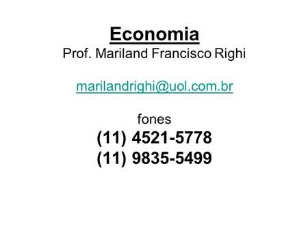 Economia Prof. Mariland Francisco Righi com