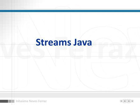 Streams Java. Sumário Streams –Emprego –Tipos –Funcionalidades –Data Sink Streams –Processing Streams –Cadeias de Streams –Classes de Streams 2.