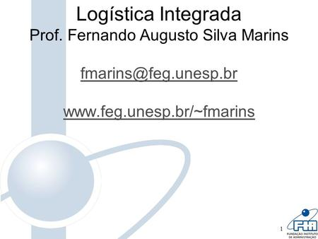 Ps graduao em logstica logstica de operaes globais ppt carregar logstica integrada prof fernando augusto silva marins fandeluxe Choice Image