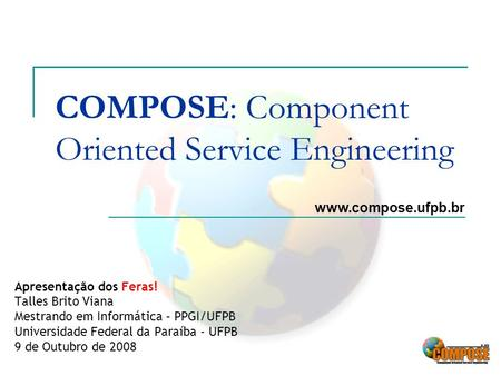 COMPOSE: Component Oriented Service Engineering