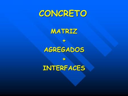 MATRIZ + AGREGADOS INTERFACES