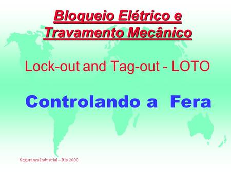 Bloqueio Elétrico e Travamento Mecânico Lock-out and Tag-out - LOTO