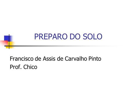 Francisco de Assis de Carvalho Pinto Prof. Chico