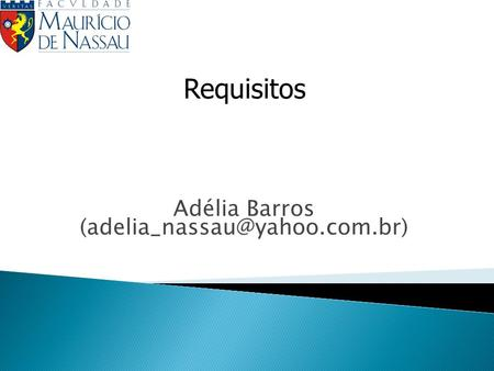 Adélia Barros Requisitos.