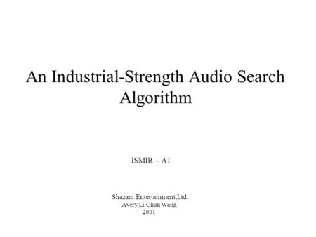 An Industrial-Strength Audio Search Algorithm