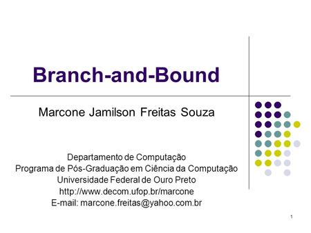 Branch-and-Bound Marcone Jamilson Freitas Souza