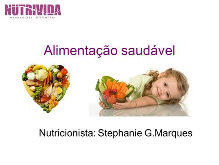 Nutricionista: Stephanie G.Marques
