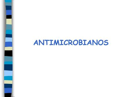 ANTIMICROBIANOS.